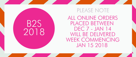 Please note: All online orders placed between Dec 7 - Jan 14 will be delivered week commencing Jan 15, 2018